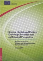 Science, Society and Politics : Knowledge Societies from an Historical Perspective